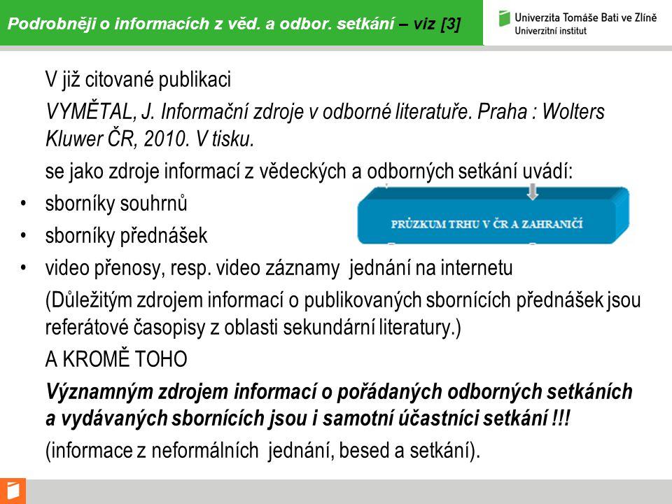 Podrobněji o informacích z věd. a odbor. setkání – viz [3]
